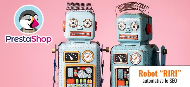 Prestashop et le robot RIRI qui optimise votre référencement (ép. 66)