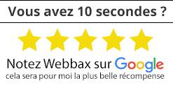 Notez mon entreprise Webbax sur Google ! Un grand merci d'avance !