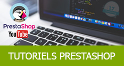 Découvrez nos vidéos tutoriels pour Prestashop 1.7 et devenez un professionnel du e-commerce !